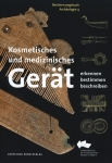 Bestimmungsbuch Kosmetisches und medizinisches Gerät Archäologie Band 4